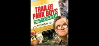 Watch Hollywood Film: Trailer Park Boys: Don't Legalize It– Official Trailer Full HD