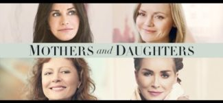 Fresh Release English Film: Mothers and Daughters – Official Trailer HD