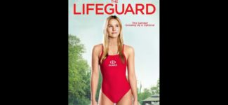 Latest Film: The Lifeguard– Official Trailer HD