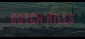 Latest English Film: Dutch Kills – Official Trailer Full HD