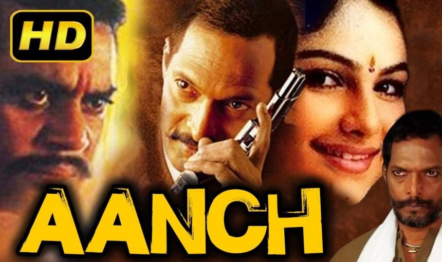 Aanch 2003 Full Bollywood Hindi Movie Nana Patekar