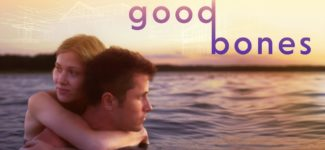 Newly Released Film: Good Bones – Official Trailer HD 1080p